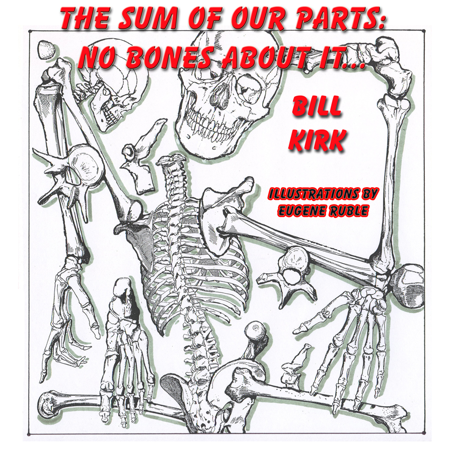 THE SUM OF OUR PARTS: No Bones About It